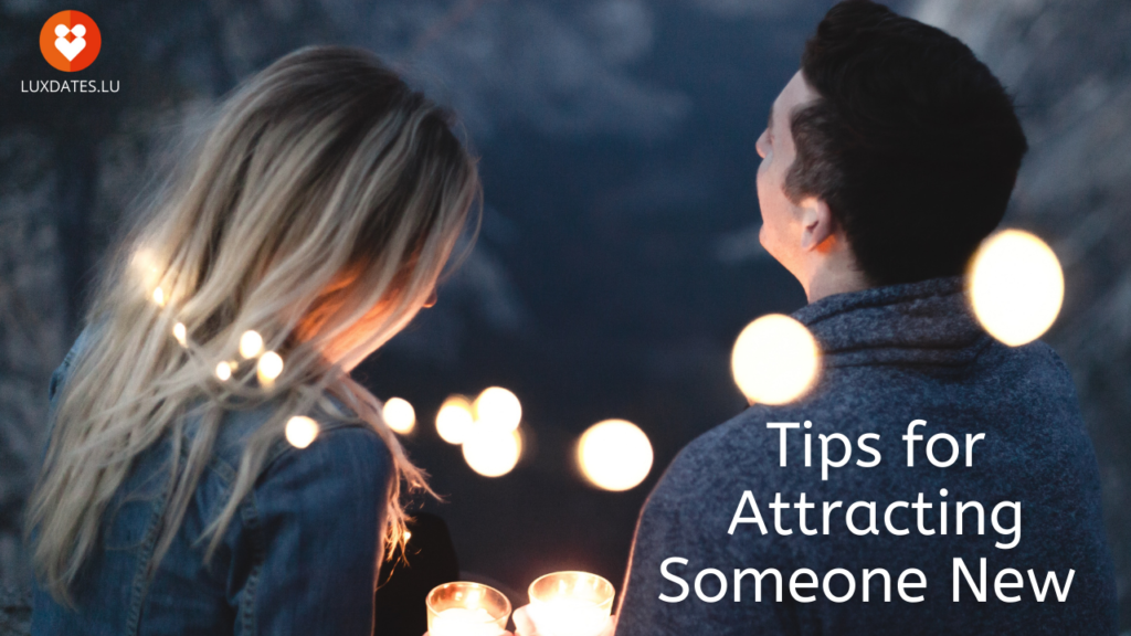 Tips to Attracting Someone New
