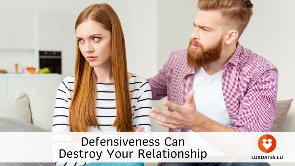 Defensiveness Can Destroy Your Relationship