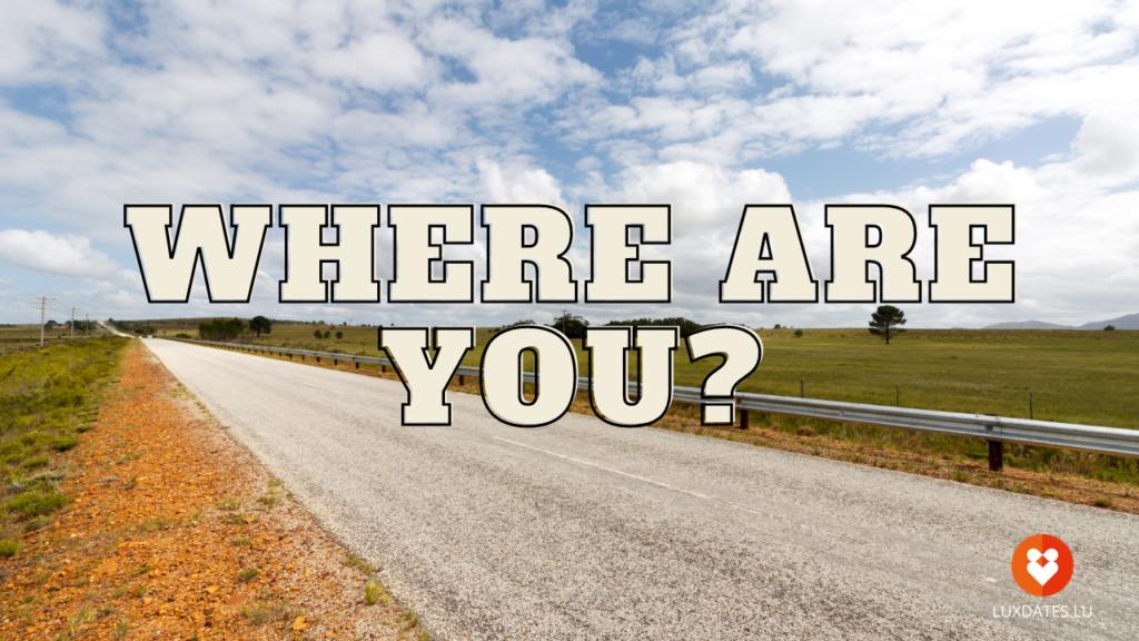 Luxdates - Where Are You?