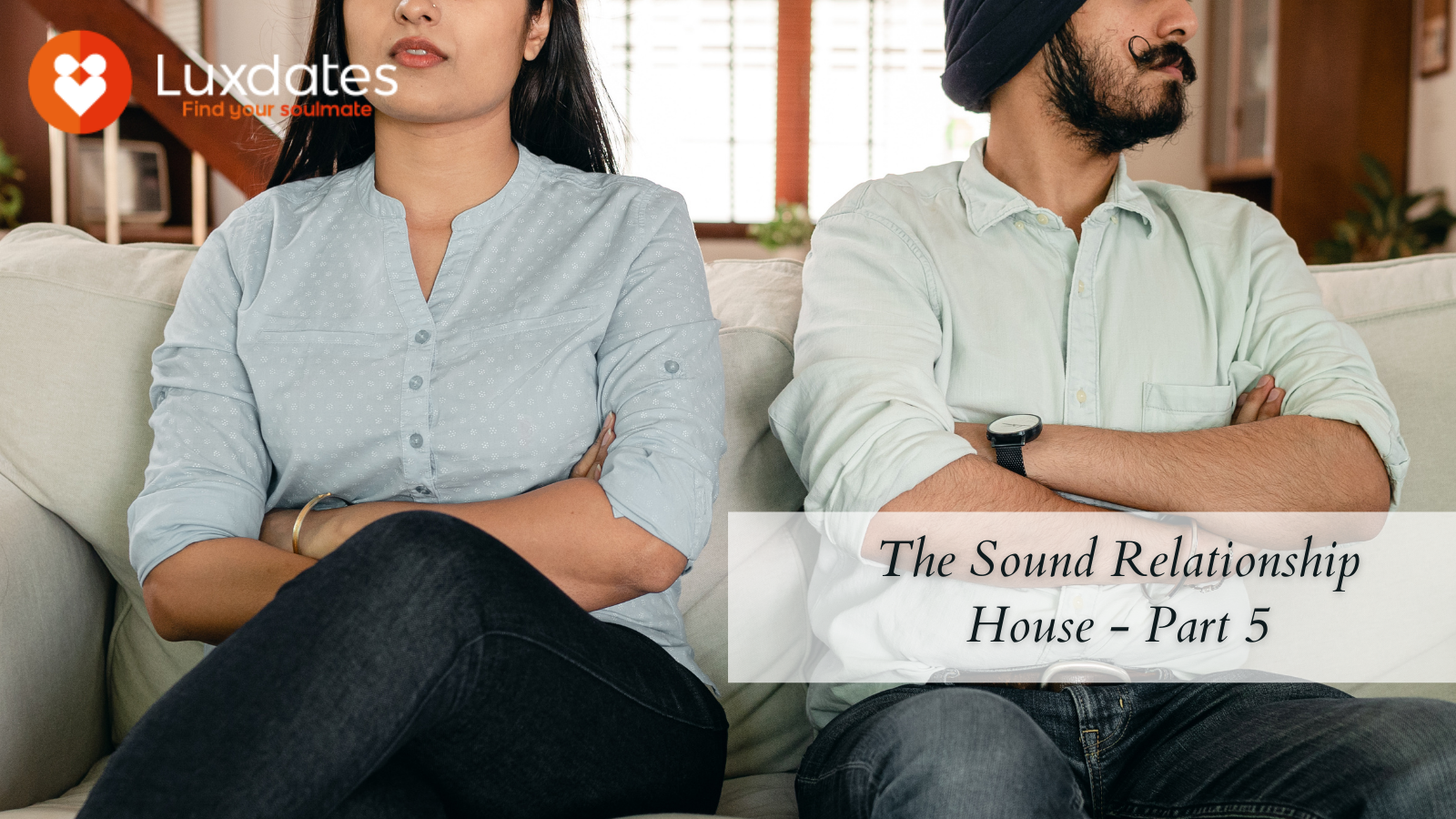 The Sound Relationship House - Part 5